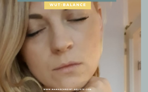 6 Tipps gegen Wutanfälle – Meine emotionale Reise – Wut-Balance