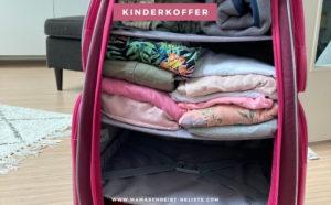 Der beste Kinderkoffer zum Reisen – Koffer easy packen mit 11 Hacks